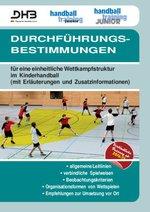 DHB-Durchführungsbestimmungen für eine einheitliche Wettkampfstruktur im Kinderhandball (Stand: 01.09.2016)